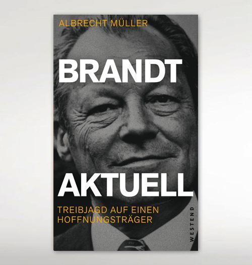 Albrecht Müller - Brandt Aktuell