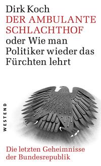 Dirk Koch - Der ambulante Schlachthof
