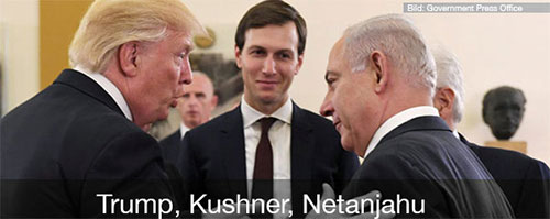 Trump, Kushner, Netanjahu