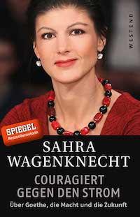 Sahra Wagenknecht - Couragiert gegen den Strom