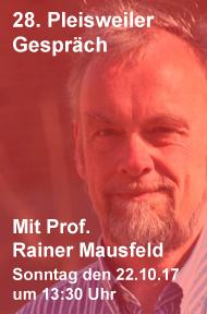 28. Pleisweiler Gespräch mit Prof. Rainer Mausfeld